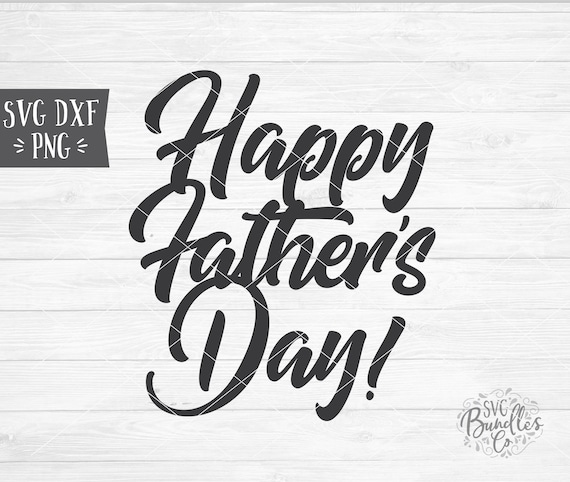 Instant Svg Dxf Png Happy Father S Day Svg Dad Svg Etsy