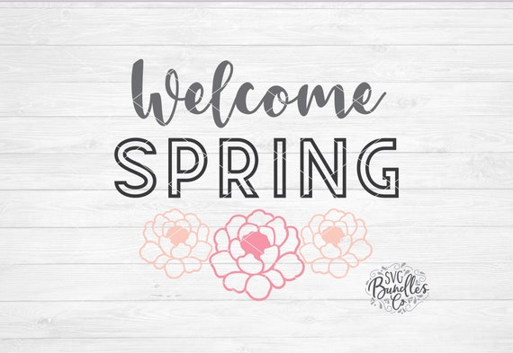 Instant Svg Dxf Png Welcome Spring Spring Svg Quote March Etsy