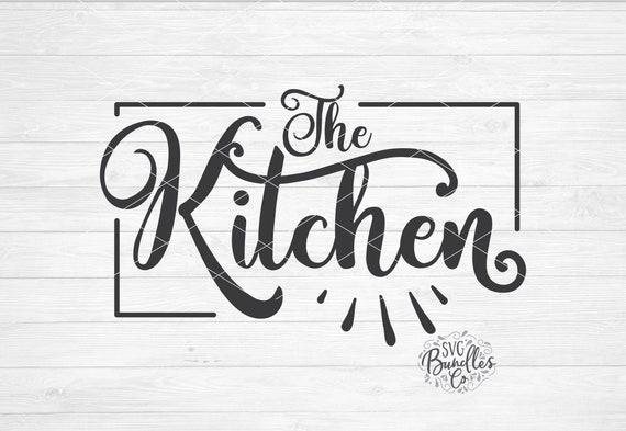 Instant Svg Dxf Png The Kitchen Svg Farmhouse Svg Kitchen Etsy