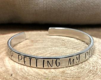 Stop Petting My Peeves Cuff Bracelet