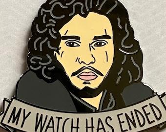 Jon Snow Enamel Pin - My Watch Has Ended - Game of Thrones
