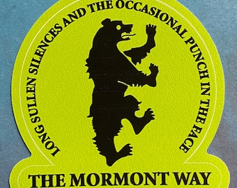 The Mormont Way - House Mormont - Tyrion Quote - Game of Thrones Parody Sticker