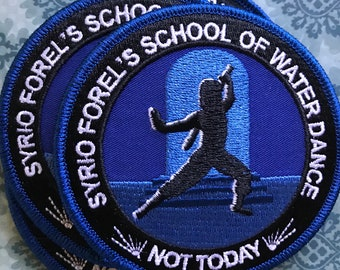 """Arya Stark - Not Today - Syrio Forel School of Water Dance 3"""" Embroidered Patch - Game of Thrones"""