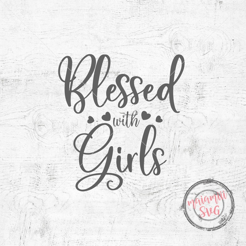 Blessed With Girls svg Blessed Mom svg Mom Of Girls svg Mama svg Girl Mom svg Mom Life svg Mom Svg Files For Cricut And Silhouette