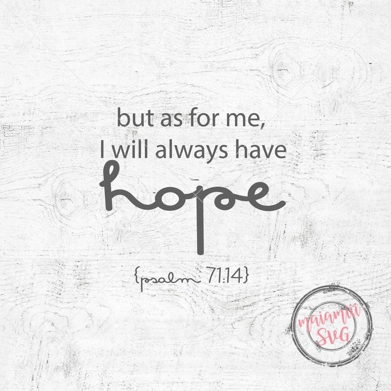 As For Me I Will Always Have Hope Svg Cut File