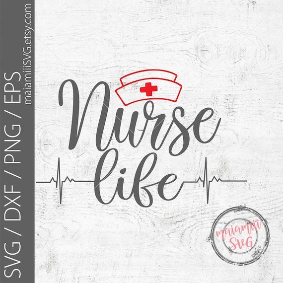 Svg File Nurse Life Nursing Svg Quote Svg Cricut File Etsy