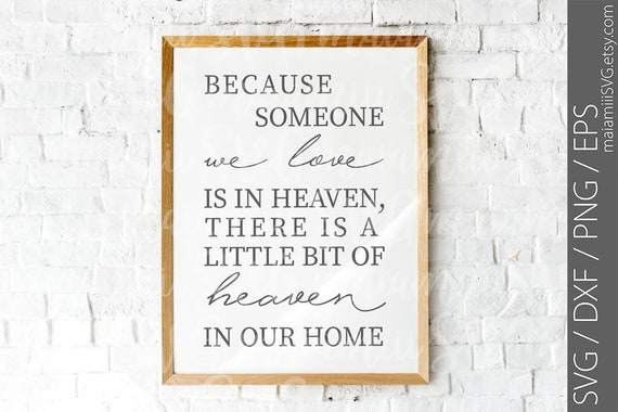 Svg File Because Someone We Love Is In Heaven There Is A Etsy