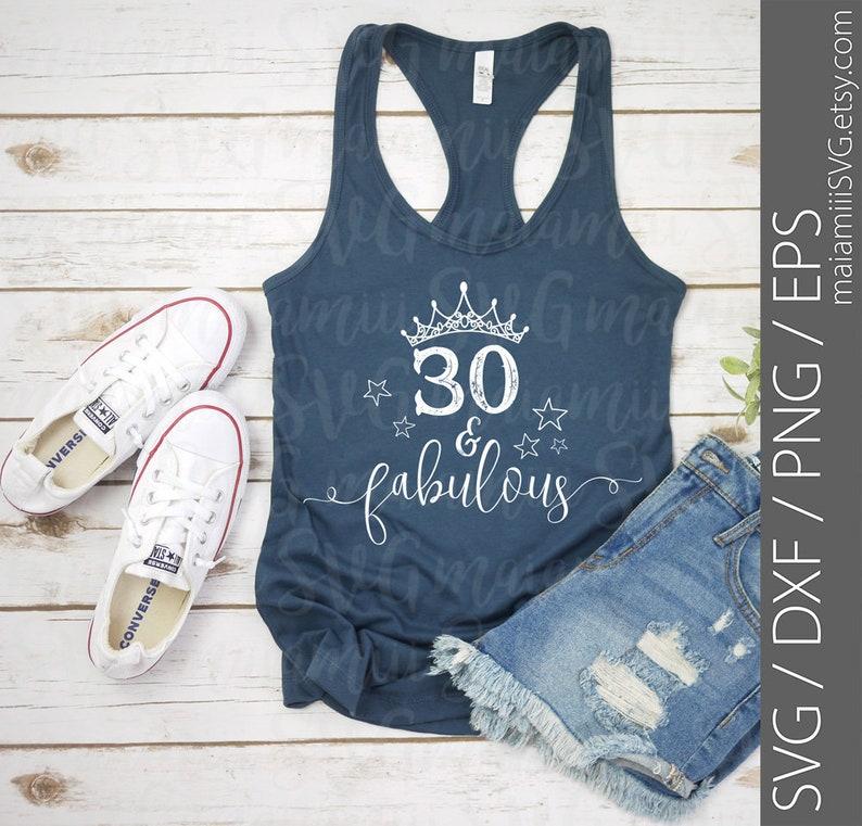 30 And Fabulous Svg Birthday Svg 30th Birthday Cricut Cut File Birthday Girl Svg Fabulous 30 Birthday Svg Woman Svg