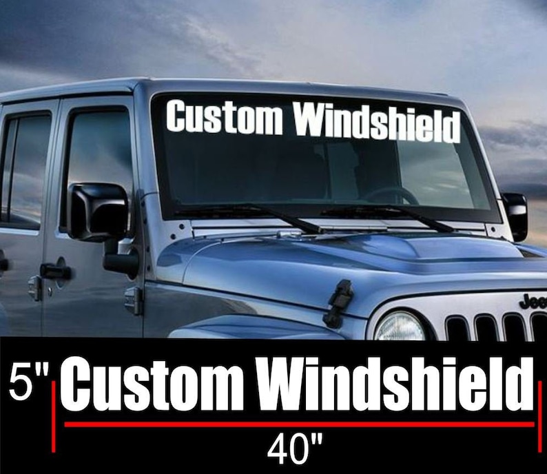 Windshield Banner Custom Lettering Vinyl Decal Window Decal Bumper Stickers Subaru Honda Jeep Ford Chevy Lifted Truck