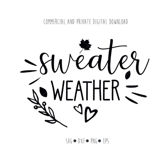 Sweater weather svg digital files, Fall clipart quotes outline, Holiday  autumn pumpkin late, Cut file for Silhouette cricut svg png dxf eps