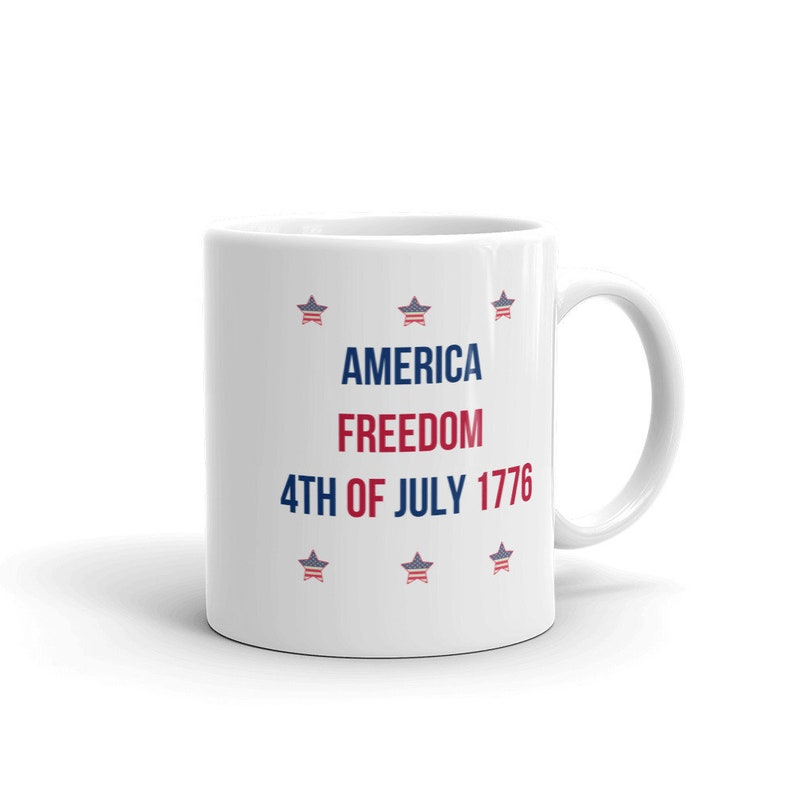 America Freedom Mug The Independence Day 4th Of July Birthday