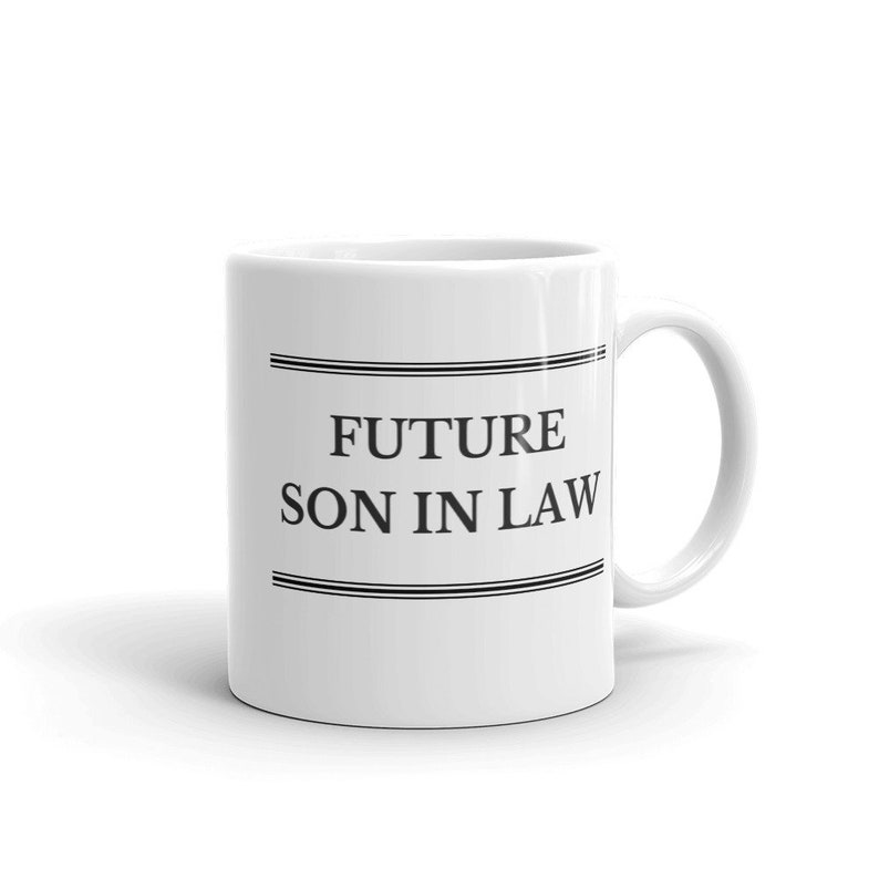 Future Son In Law Birthday Gift Cup Coffee Mug Proud