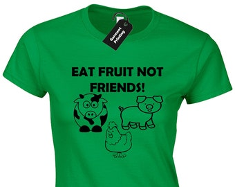 EAT FRUIT NOT FRIENDS LADIES T-SHIRT FUNNY VEGAN VEGETARIAN VEGGIES ANIMAL LOVER
