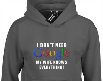 e66a9ebd I Don't Need Google Hoodie Hoody Unisex Funny Husband Design For Dad  Fathers Day Birthday Marriage Valentines Relationship Present Gift