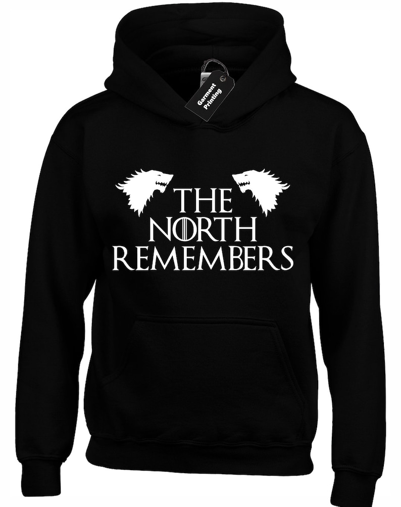 2519aa80c The North Remembers Hoody Hoodie Unisex Game Of Jon Snow Stark King Queen  Thrones Wolf Ned Dragon Night Wall Present Gift