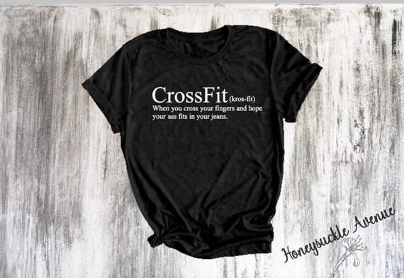 CrossFit definition Shirt, Funny Gym Shirt, Funny shirts, Funny shirts with  quotes, Funny shirt with saying, Shirts for Mom, Gifts for her