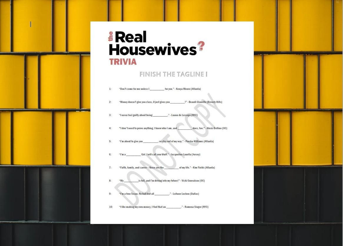Finish the Tagline I - Real Housewives Trivia