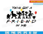 You 39 ve got a Friend in Me (SVG dxf png) Disney Inspired Toy Story Friends Quote Cut File Cricut Vector Clipart T-Shirt Design Boy Girl Party