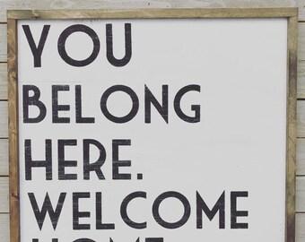 You Belong Here. Welcome Home.