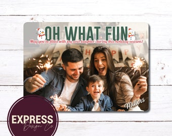 CUSTOMIZED Oh What Fun Winter, Christmas, Holiday Photo Card