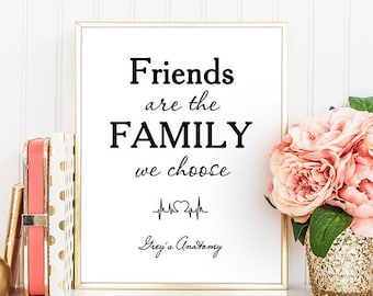 Greys Anatomy Quotes Friends Are The Family We Choose Etsy