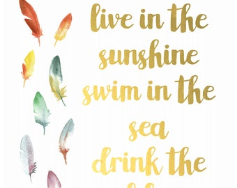 Travel Art Instant Download - Live in the Sunshine, Swim in the Sea, Drink the Wild Air - Printable Wall Art Home Decor