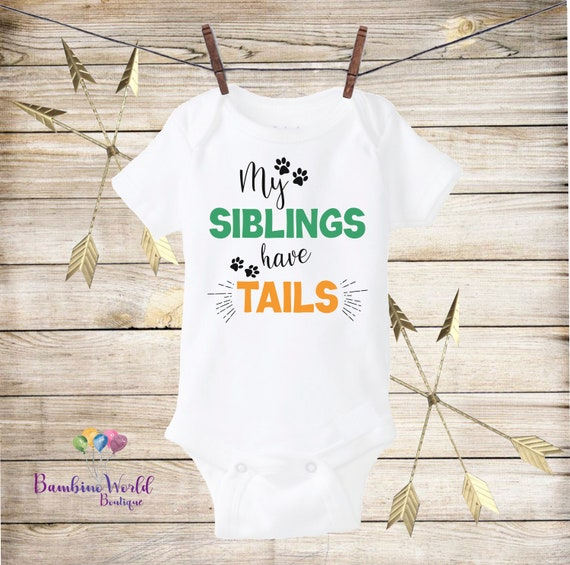 Siblings Have Tails Funny Cat Dog Lady Pet Shower Gift Baby Gerber Onesie