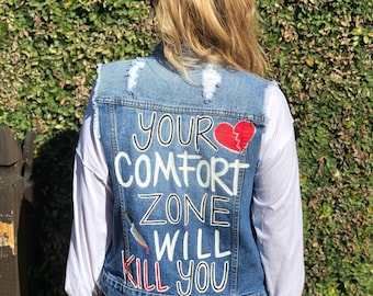 Your Comfort Zone Will Kill You - Hand Painted - UpCycled - Denim Vest - Medium