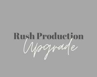 Rush Production Upgrade