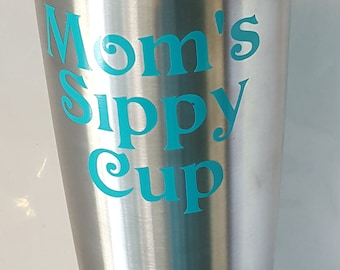Mom's Sippy Cup Tumbler