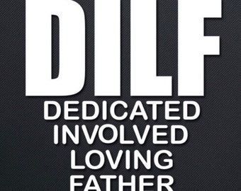 DILF decal sticker choose decal /& black or white