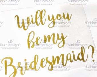 DIY Will You Be My Bridesmaid Proposal Box Vinyl Will You Be My Bridesmaid Box Decal Will You Be My Bridesmaid Gift Box Decal Bridesmaid Gif
