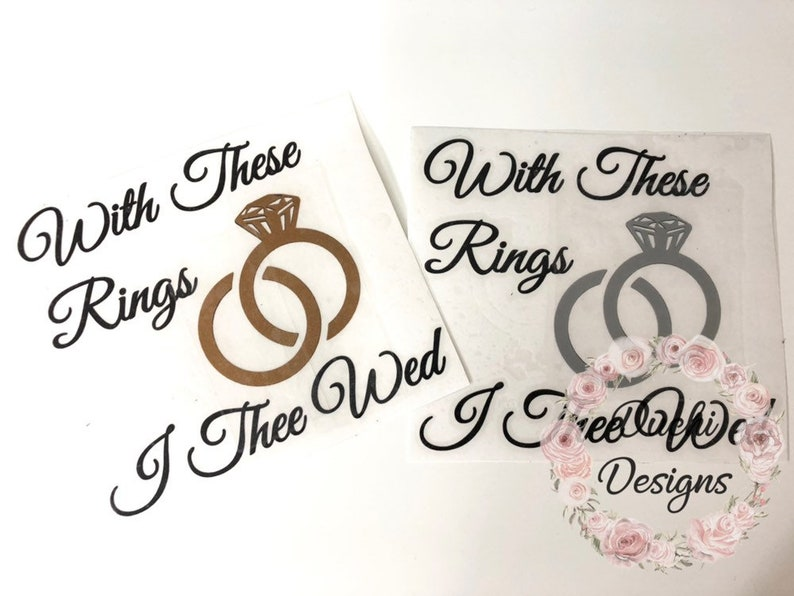 With these Rings I Thee Wed Vinyl Decal Wedding Decals Mason image 0