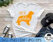 Life is Golden SVG Golden Retriever Design Tshirt Design Decal Cut File Cricut File Silhouette File Cameo Clip Art
