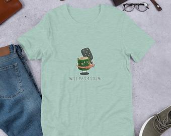 Will Peg For Sushi Unisex T-Shirt