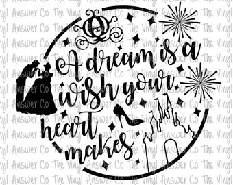Digital Download Disney A Dream is a Wish Your Heart Makes SVG/PNG/PDF