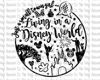 Digital Download Just a Small Town Girl Living in a Disney World SVG/PNG/JPEG