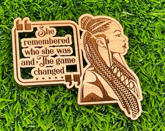 She remembered who she was then the game changed Pin | Wooden Buttons | Wood Pin Back Buttons