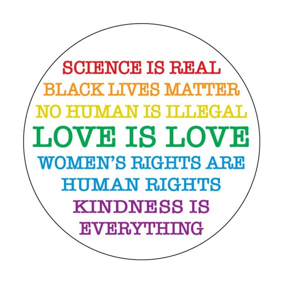 Science is Real-Kindness is Everything Button- 2.25 inch