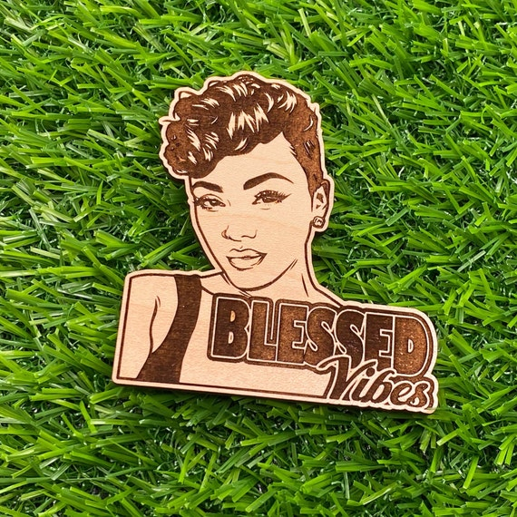 Blessed Vibes Pin | Wooden Pin Back Buttons | Black Woman