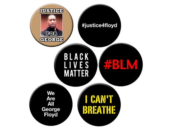 "GEORGE FLOYD Pins | #BLM | Black Lives Matter and George Floyd | 2.25"" Pinback Buttons"