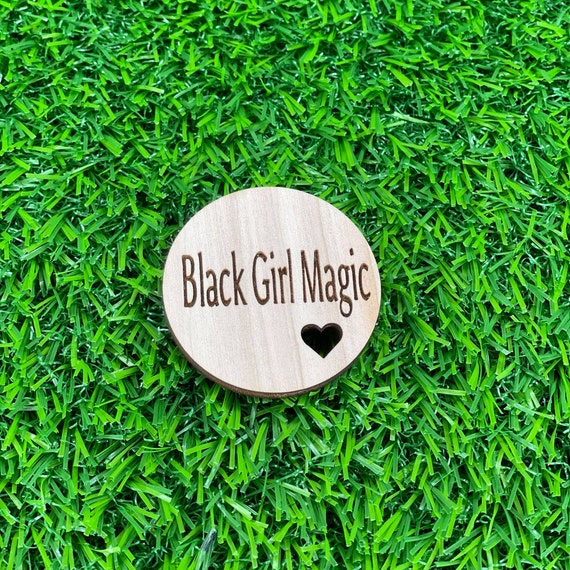 Black girl Magic Pin Back Button | Pro Black Buttons | Wood Engraved pinback buttons | Feminist