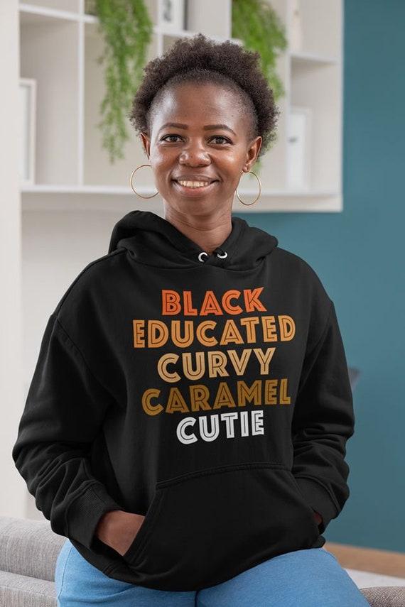 Black Educated Curvy Caramel Cutie, Black Girl Magic Shirt