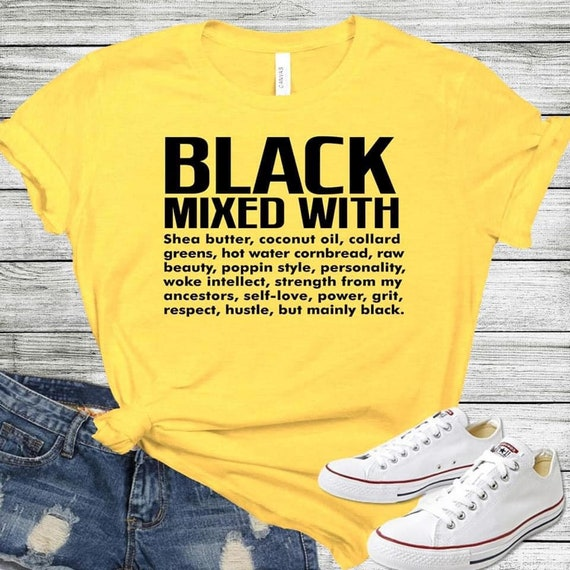 Black Mixed With Tee, Black Girls Rock