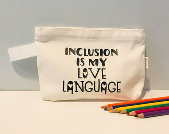 Inclusion Is My Love Language Canvas Pouch, Zipper Pouch, Cosmetic Bag, Toiletry Bag, Special Education, Occupational Therapy, Diversity