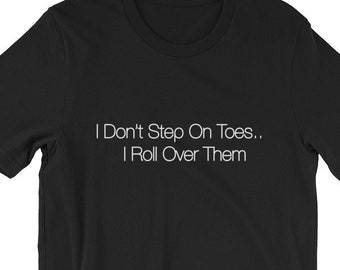 bbdcc808 Funny Wheelchair User Disability Awareness Unisex T-Shirt - I Don't Step On  Toes I Roll Over Them - Great Shirt for Advocates