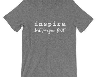 inspire But Prayer First Religious Christian Inspirational Motivational Men Women Short-Sleeve Unisex T-Shirt - Great Gift - Comes in 8 Asso
