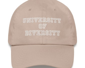 University Of Diversity Dad Embroidered Baseball Hat - Assorted Colors - Designed and Printed in the U.S.A.