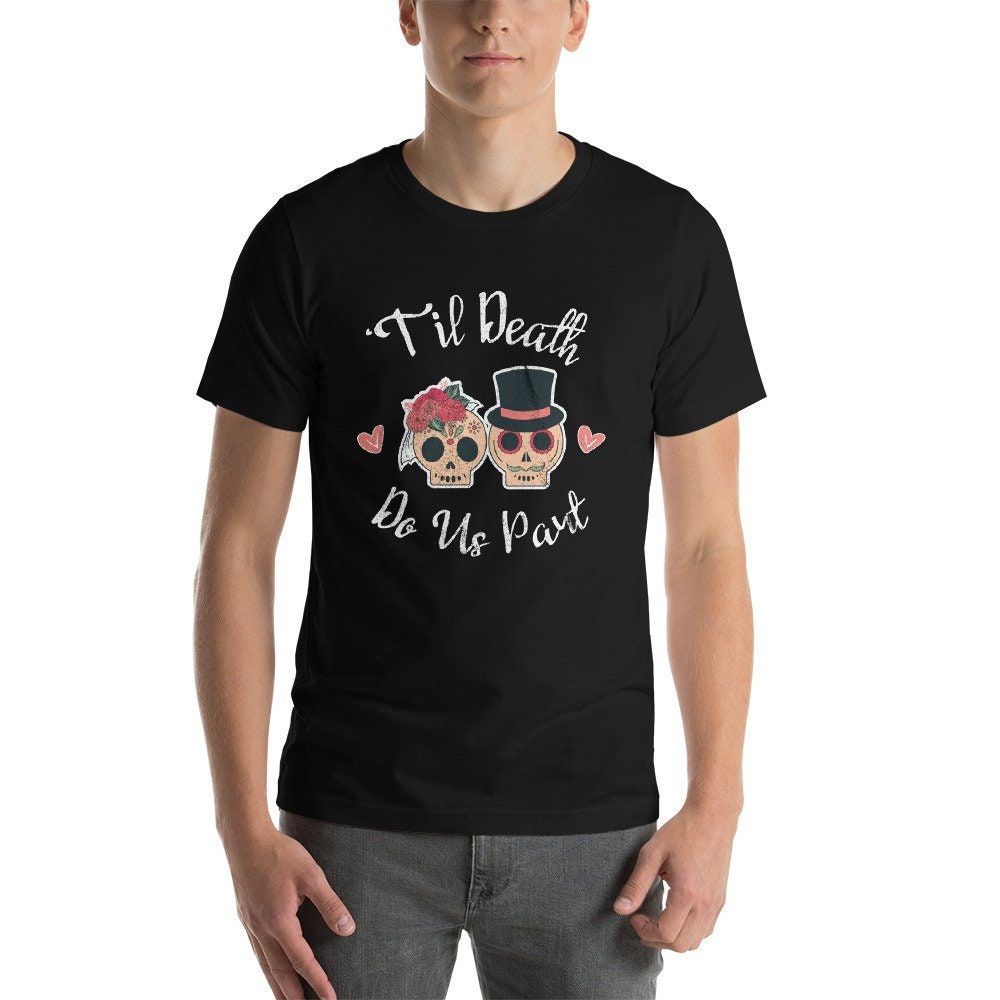 Till Til Death Sugar Skull Wedding T Shirt Great For Etsy