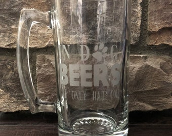 In Dog Beers I've Only Had One Etched Beer Mug